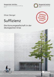 Oliver Stengel (2011): Suffizienz. Die Konsumgesellschaft in der ökologischen Krise.